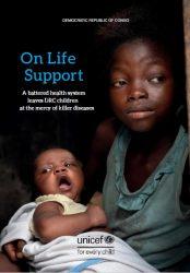 報告書『On Life Support: On Life Support A battered health system leaves DRC children at the mercy of killer diseases』