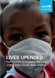 新報告書『覆された生活:COVID-19はいかに南アジアの6億人の子どもたちの未来を脅かすのか』(原題:LIVES UPENDED: How COVID-19 threatens the futures of 600 million South Asian children)