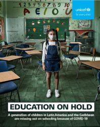 報告書「Education on Hold:A Generation of Children in Latin America and The Caribbean Are Missing Out on Schooling Because of COVID-19」
