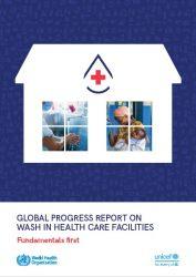 報告書「保健医療施設における水と衛生に関する世界の進捗状況:基礎的なことを第一に」(原題:Global progress report on WASH in health care facilities: fundamentals first)