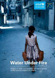 報告書『戦下の中の水 第3部:武力紛争下の水・衛生サービスへの攻撃と子どもたちへの影響(原題:Water Under Fire Volume 3: Attacks on water and sanitation services in armed conflict and the impacts on children)』