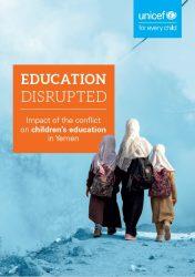 報告書「絶たれた教育:紛争がイエメンの子どもたちの教育に及ぼした影響(原題:Education Disrupted: Impact of the conflict on children's education in Yemen)」