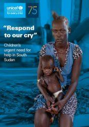 """報告書『「私たちの叫びに応えて」- 緊急支援を待つ南スーダンの子どもたち(原題:"""" Respond to our cry – Children's urgent needs for help in South Sudan)』"""