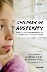 『緊縮財政下の子どもたち:経済危機が先進国の子どもの貧困に与えた影響』(英文、原題:Children of Austerity: Impact of the Great Recession on child poverty in rich countries)