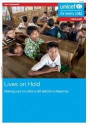 『子どもたちのための人道支援報告書:ミャンマーの子どもをひとりも置き去りにしないために(Child Alert: Lives on Hold: Making sure no child is left behind in Myanmar)』