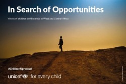 『機会を求めて:西部・中部アフリカを移動する子どもたちの声(In Search of Opportunities: Voices of children on the move in West and Central Africa)』