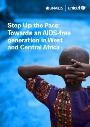 「対応を急げ:西部・中部アフリカ地域のエイズを終わらせるために(原題:Step Up the Pace: Towards an AIDS-free generation in West and Central Africa)」