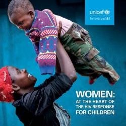 報告書「子どものHIV/エイズ対策の中心にいる女性たち(原題:Women: at the heart of the HIV response for children)」