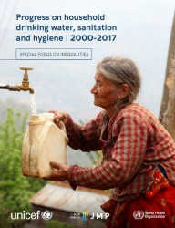 「飲み水と衛生の進歩と格差(2000年~2017年)(原題:Progress on drinking water, sanitation and hygiene: 2000-2017: Special focus on inequalities)」